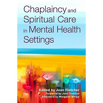 Chaplaincy and Spiritual Care in Mental Health Settings by Jean Fletcher