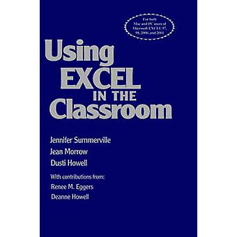Using Excel in the Classroom by Summerville & Jennifer