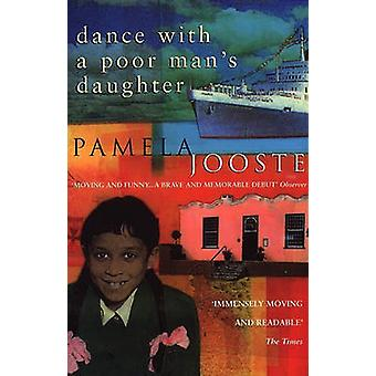 Dance With A Poor Mans Daughter by Pamela Jooste