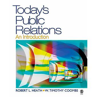 Todays Public Relations An Introduction by Heath & Robert L.