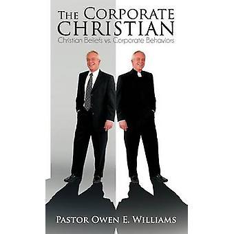 Corporate Christian kristne tro vs. bedrifts atferd av Williams & Pastor Owen E.