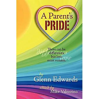 A Parents Pride There Can Be Differences But Love Must Remain. by Edwards & Glenn