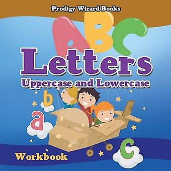 Letters Uppercase and Lowercase Workbook   PreKGrade K  Ages 4 to 6 by Prodigy Wizard