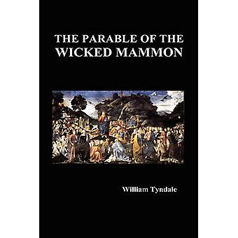 The Parable of the Wicked Mammon Hardback by Tyndale & William