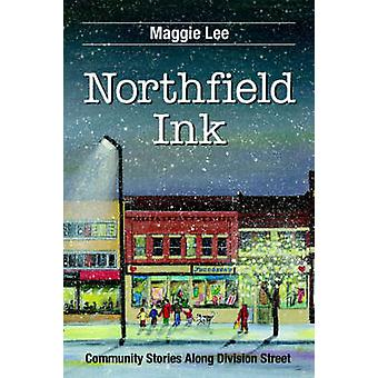 Northfield Ink Community Stories Along Division Street by Lee & Maggie
