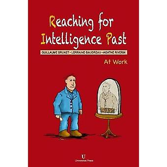 Reaching for Intelligence Past by Brunet & Guillaume