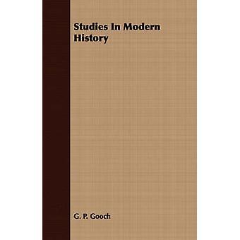 Studies In Modern History by Gooch & G. P.