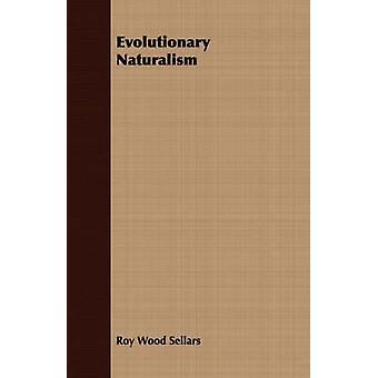 Evolutionary Naturalism by Sellars & Roy Wood