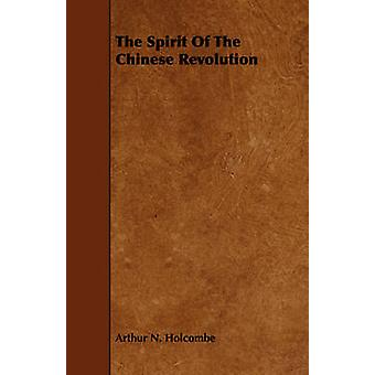 The Spirit Of The Chinese Revolution by Holcombe & Arthur N.