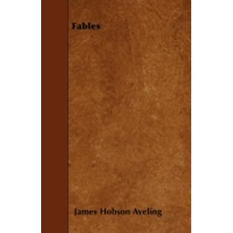 Fables by Aveling & James Hobson