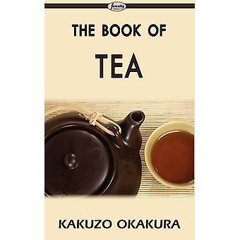 The Book of Tea by Okakura & Kakuzo