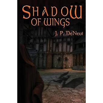 Shadow of Wings by DeNeui & J. P.