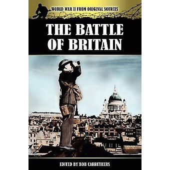 The Battle of Britain by Carruthers & Bob
