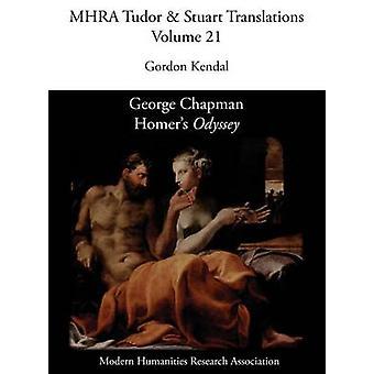 George Chapman Homers Odyssey by Kendal & Gordon