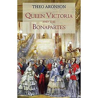 Queen Victoria and the Bonapartes by Aronson & Theo