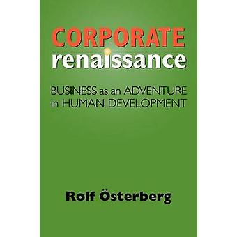 Corporate Renaissance by Osterberg & Rolf