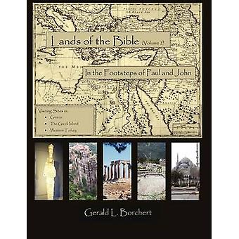 Land of the Bible In the Steps of Paul and John by Borchert & Gerald L.