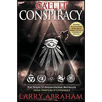 Call It Conspiracy by Abraham & Larry
