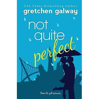 Not Quite Perfect by Galway & Gretchen