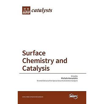 Surface Chemistry and Catalysis by Konsolakis & Michalis