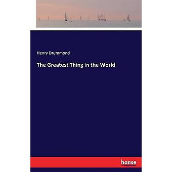 The Greatest Thing in the World by Drummond & Henry