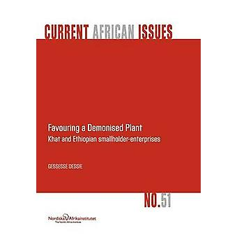 Favouring a Demonised Plant Khat and Ethiopian SmallholderEnterprises by Dessie & Gessesse