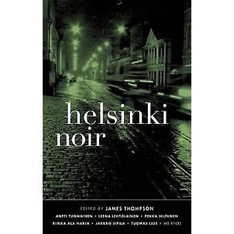 Helsinki Noir by Edited by James Thompson