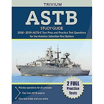 ASTB Studiegids 2018-2019: ASTB-E Test Prep en Praktijktestvragen voor de Aviation Selection Test Battery