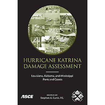 Hurricane Katrina Damage Assessment by Stephen Curtis - 9780784409312