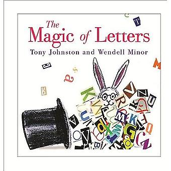 The Magic Of Letters by Tony Johnston - 9780823441594 Book