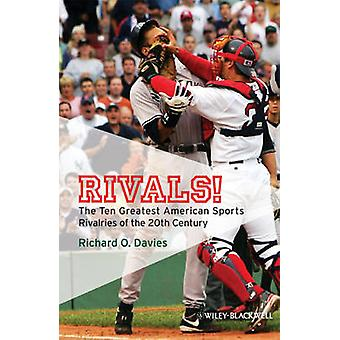 Rivals! - The Ten Greatest American Sports Rivalries of the 20th Centu