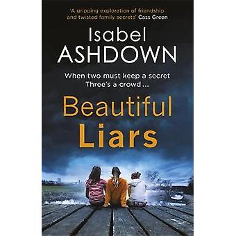Beautiful Liars by Isabel Ashdown - 9781409174721 Book
