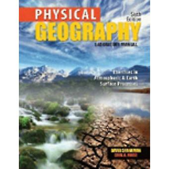 Physical Geography Laboratory Manual - Exercises in Atmospheric and Ea