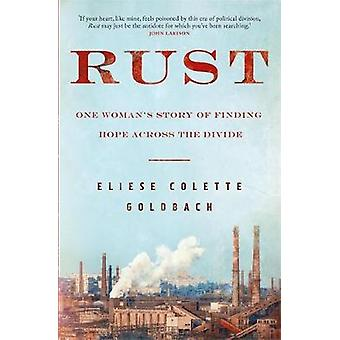 Rust - One woman's story of finding hope across the divide by Eliese G