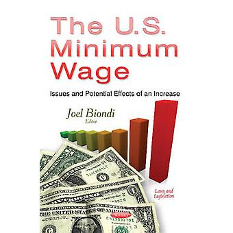 The U.S. Minimum Wage - Issues and Potential Effects of an Increase by