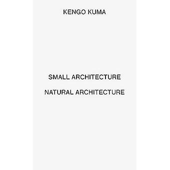Kengo Kuma - Small Architecture Natural Architecture (2 vols) by Keng