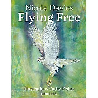 Flying Free by Nicola Davies - 9781912654093 Book
