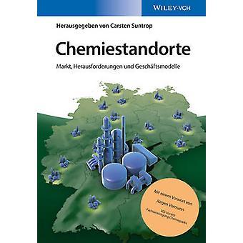 Chemiestandorte - Markt - Herausforderungen und Geschaftsmodelle by Ca
