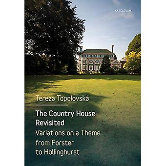 The Country House Revisited - Variations on a Theme from Forster to Ho