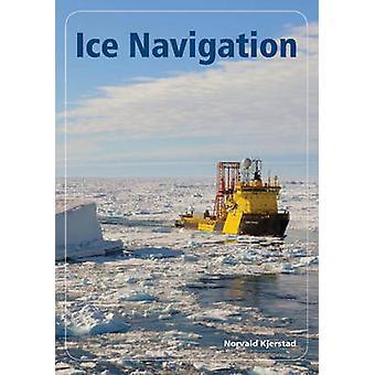 Ice Navigation by Norvald Kjerstad - 9788251927604 Book