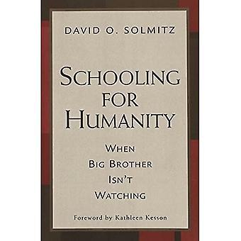Szkoły dla ludzkości: Kiedy Big Brother nie jest oglądanie (badania kontrapunkt w postmodernistycznej teorii edukacji)