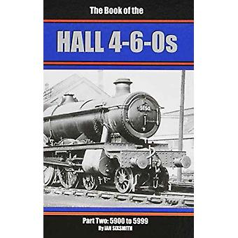 The Books of the Halls 460s 59005999 Part 2 by Ian Sixsmith