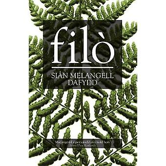 Filo by Sian Melangell Dafydd - 9781848514218 Book