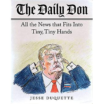 The Daily Don - All the News That Fits into Tiny - Tiny Hands by Jesse