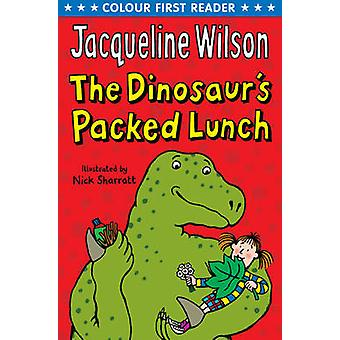 The Dinosaurs Packed Lunch by Jacqueline Wilson & Illustrated by Nick Sharratt