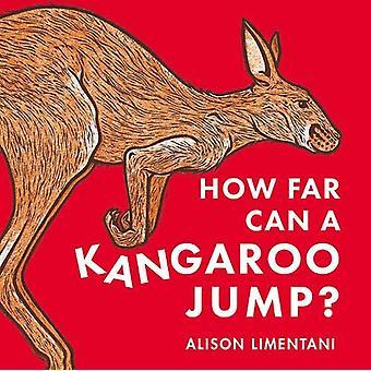 How far can a kangaroo jump? by Alison Limentani - 9781910716809 Book