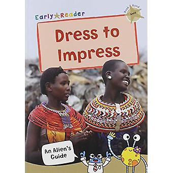 Dress to Impress - (Gold Non-fiction Early Reader) by Maverick Publish