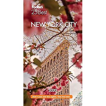 Fodor's New York City 25 Best 2020 by Fodor's Travel Guides - 9781640