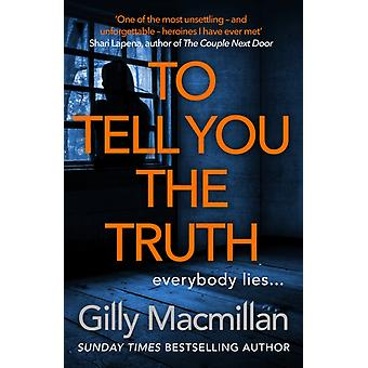 To Tell You the Truth door Gilly Macmillan