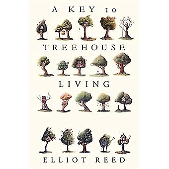 A Key to Treehouse Living by Elliot Reed - 9781911545415 Book